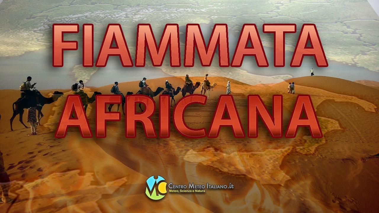 Intensa fiammata africana in arrivo