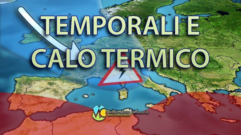 METEO – MALTEMPO verso l'ITALIA, il CALDO verrà spazzato via a suon di TEMPORALI e GRANDINATE! Ecco quando e dove
