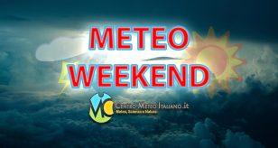 METEO - WEEKEND diviso a metà, con l'ultima PERTURBAZIONE POLARE della SETTIMANA