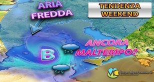 METEO - CIRCOLAZIONE DEPRESSIONARIA nel WEEKEND con FREDDO e MALTEMPO, i dettagli