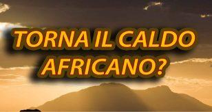 Meteo: temporali sparsi tra oggi e domani poi torna il caldo africano